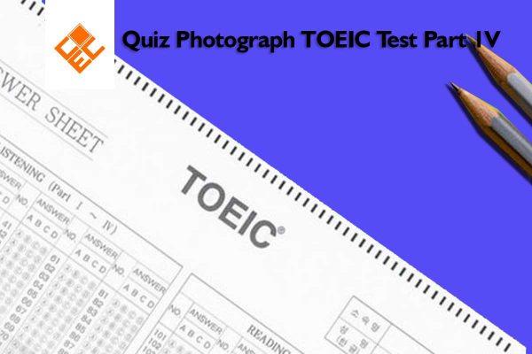 Quiz Photograph TOEIC Test Part 4