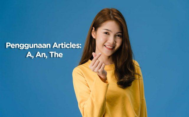 Penggunaan Articles: A, An, The