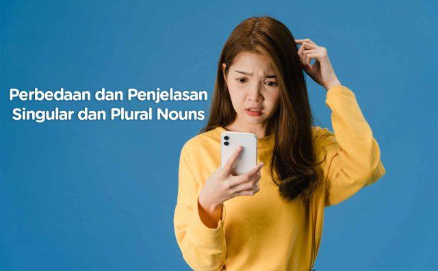 Perbedaan dan Penjelasan-Singular dan Plural Nouns beserta contohnya