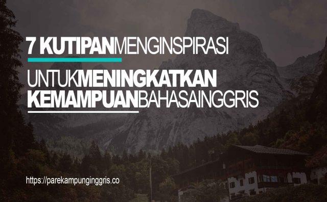 7 Kutipan Menginspirasi untuk Meningkatkan Kemampuan Bahasa Inggris
