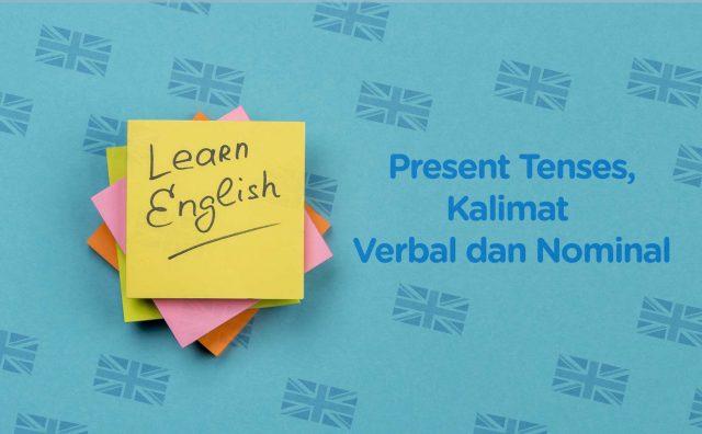 Belajar Present Tenses, Kalimat Verbal dan Nominal