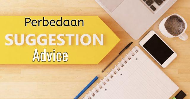Mengenal perbedaan antara advice dan suggest.
