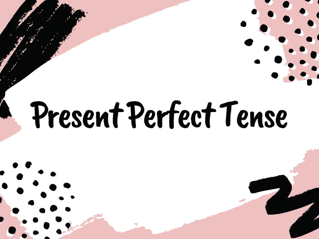Mengenal present perfect tense: rumus, fungsi dan contoh.