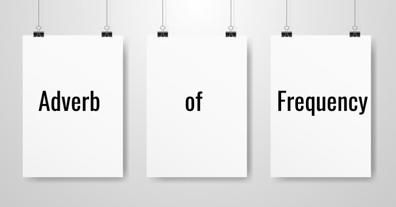 Adverb of Frequency: pengertian, jenis, dan contoh kalimat.