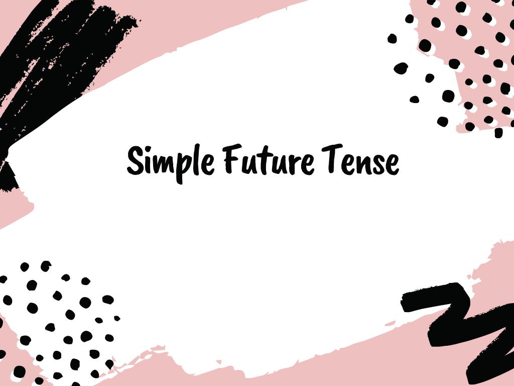 simple future tense adalah